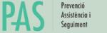 PAS (Prevenció, Assistència i Seguiment)